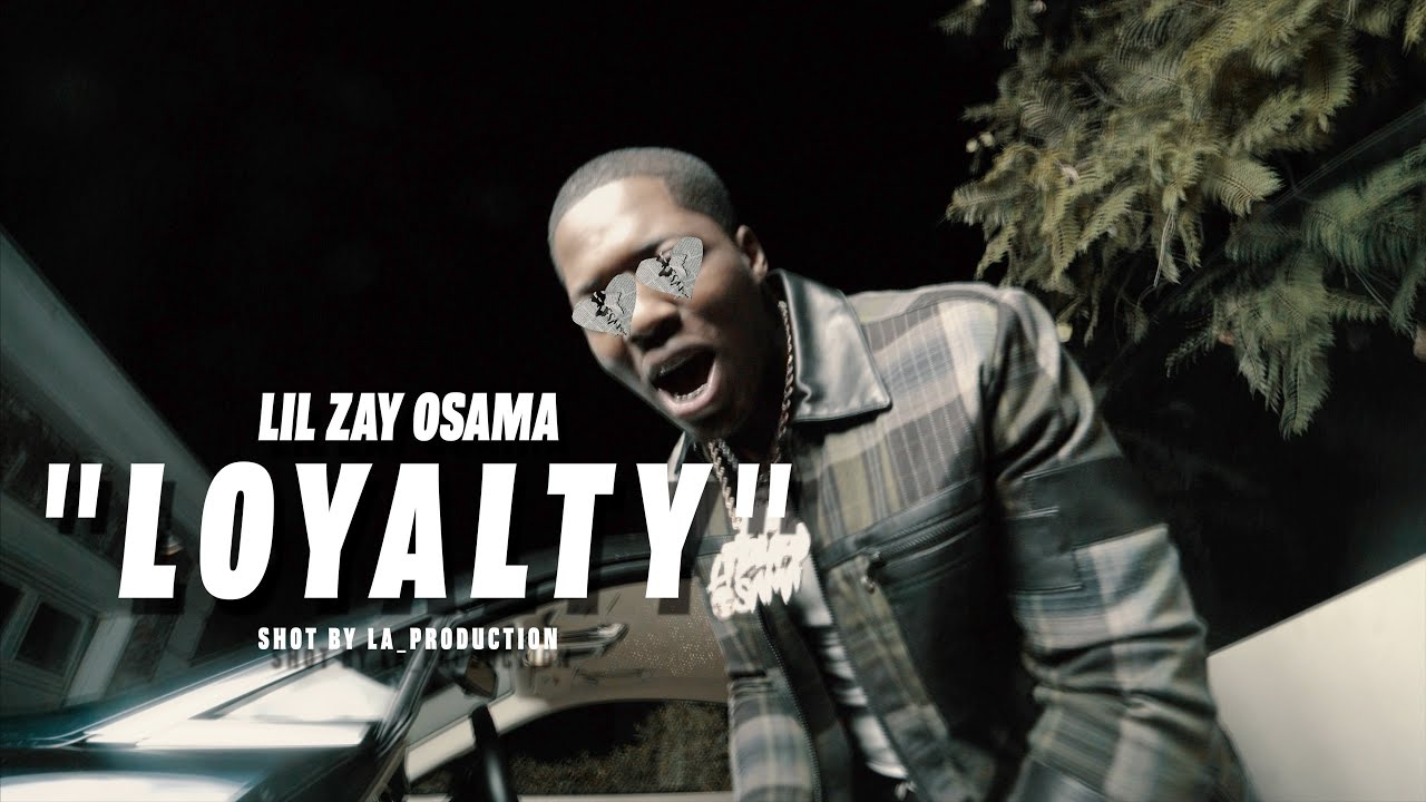 Lil Zay Osama - Loyalty (Official Music Video)