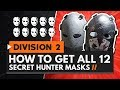 HOW TO GET ALL 12 SECRET HUNTER MASKS In The Division 2 All Locations Guide