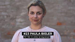 #23 Paula Bieler - Hur kan vi prata om migration?