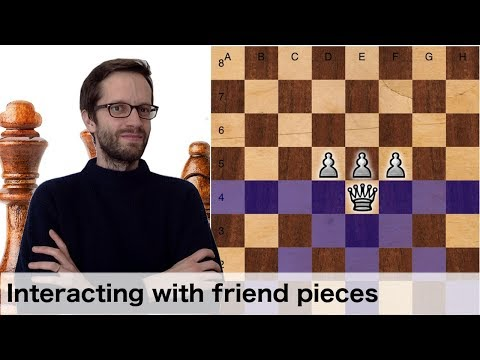 How to play Chess: interacting with friend pieces