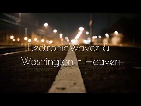 ElectronicWavez & Washington - Heaven