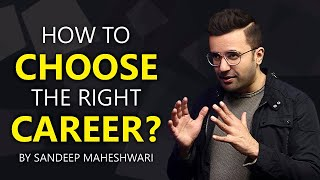 How to Choose the right Career? By Sandeep Maheshwari   Hindi