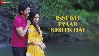 Issi Ko Pyaar Kehte Hai - Official Music Video | Shaan Featuring Sunita Kaushik