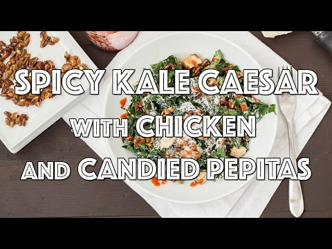 Spicy Kale Caesar with Chicken and Candied Pepitas