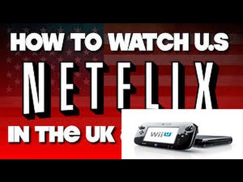 how 2wo get us american netflix on your wii u for uk canada or other countrys