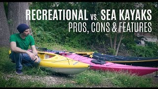 Recreational vs Sea Kayaks - Pros, Cons & Features - Weekly Kayaking Tips - Kayak Hipster