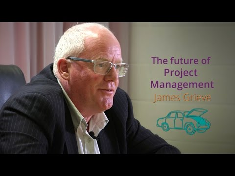 The Future of Project Management - Under the Hood: James Grieve