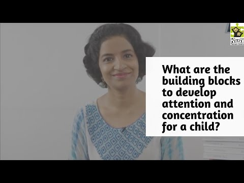What are building blocks of development | How to improve child's attention and concentration