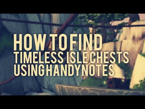 How to find Timeless Isle Chests Using Handynotes