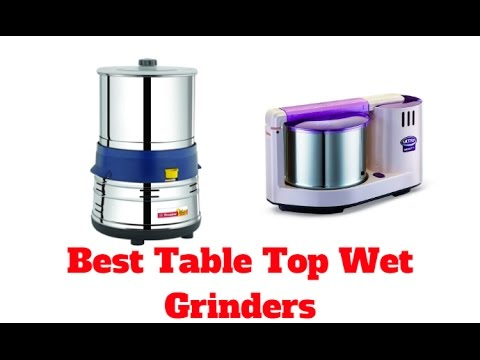 Best Table Top Wet Grinders 2018 | Top 5 List