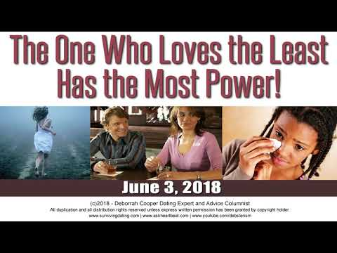 One Who Loves the Least Has the Most Power | Dating Advice by Deborrah Cooper