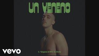 C. Tangana, Niño de Elche - Un Veneno (Video Oficial)