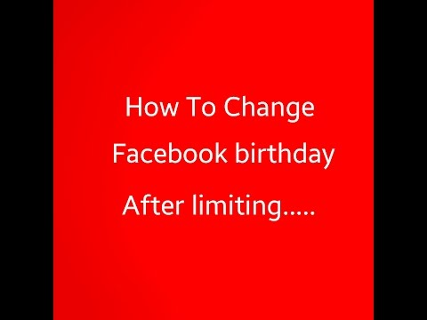 How to change facebook birthday after limit