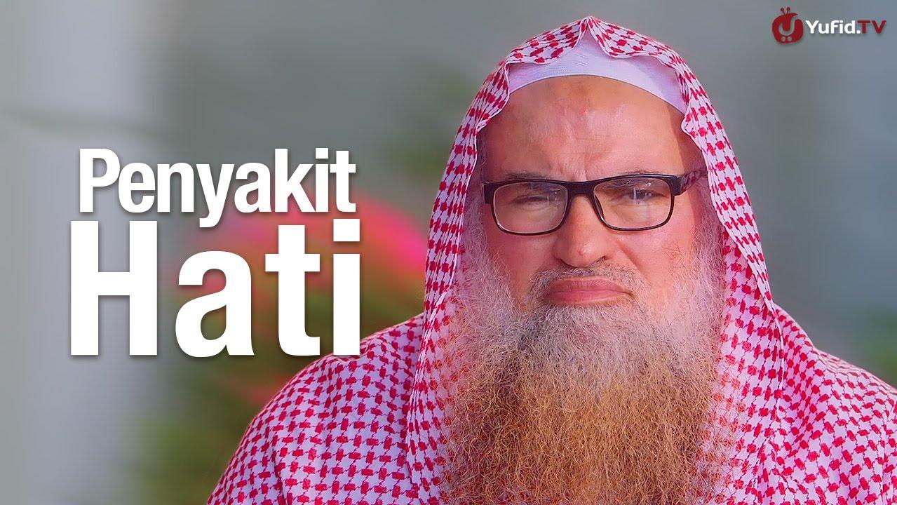 Ceramah Singkat: Penyakit Hati - Syaikh Dr. Muhammad Musa Alu Nasr.