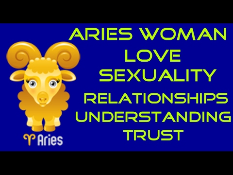 Information on the Aries Woman,Love,Sexuality,Relationships,Likes and Dislikes