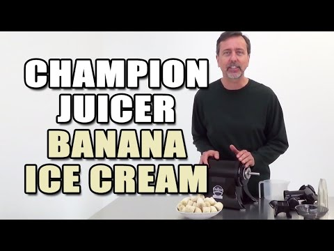 Champion Juicer Banana Ice Cream