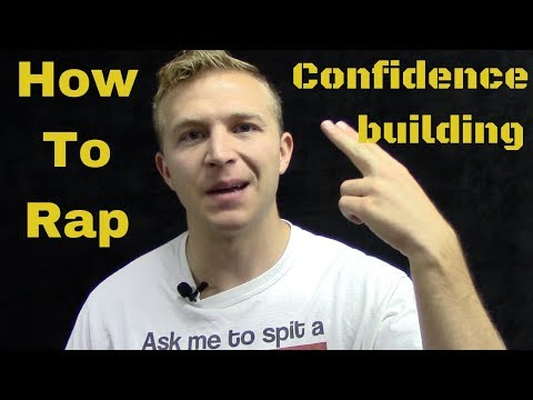 How To Rap: Building Confidence When Rapping