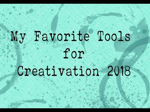 Top 10 Favorite Tools from creativation 2018