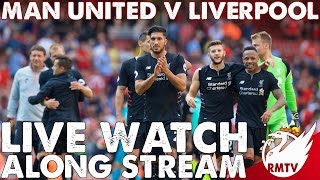 Man United v Liverpool | LIVE Watch Along Stream