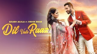 Dil Vale Raaz | Akash Aujla | Oshin Brar | Latest Punjabi Song 2019 | Crown Records