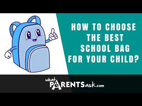 How to choose the best school bag for your child, What Parents Ask