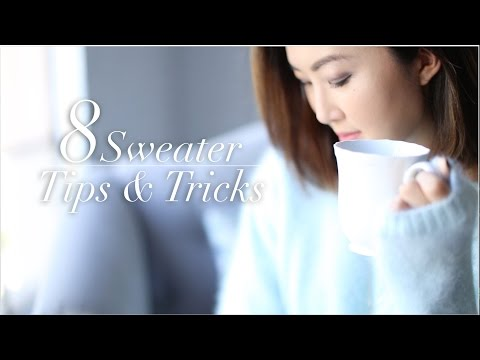 8 Sweater Tips and Tricks