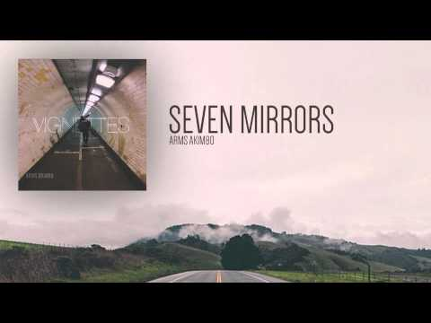 Seven Mirrors - Arms Akimbo