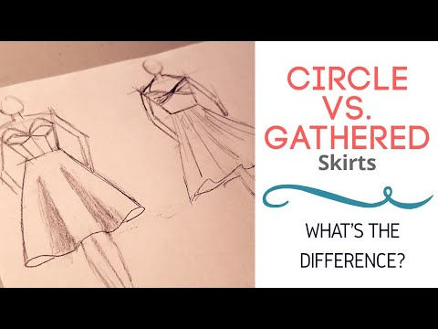Circle or Gathered Skirt: What's the difference? Part 1
