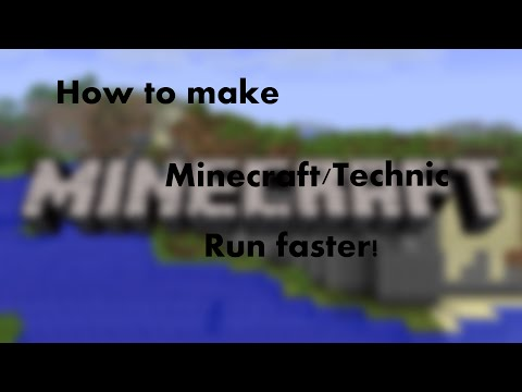How to make Minecraft or Technic Launcher run faster.