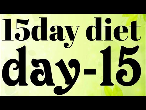 weight lose diet/15 day diet plan/day 15 diet/ how to loose weight fast/loose up to 6 kg in 15 days