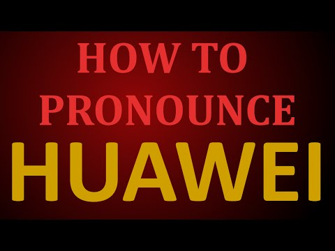 How to Pronounce HUAWEI