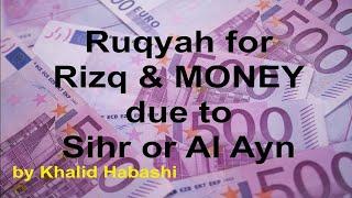 Ruqyah for Rizq & Money Problems due to Sihr or Al Ayn [by Khalid Habashi]