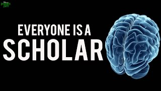 Everyone Suddenly Becomes A Scholar