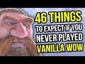 Vanilla WoW - 46 Things To Expect If You Never Played Classic World of Warcraft - MMORPG Discussion
