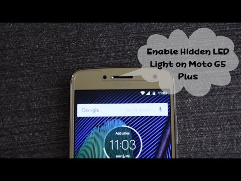 Enable Hidden LED Light in Moto G5 Plus