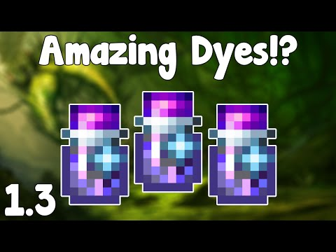 Terraria 1.3 - Amazing Dyes , HOW DO I GET THEM? - Terraria 1.3 Guide New Dyes