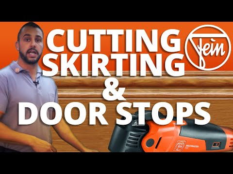 How to Cut Skirting and Door Stops - Fein and Toolstop