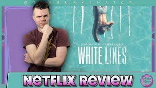 White Lines Netflix Series Review
