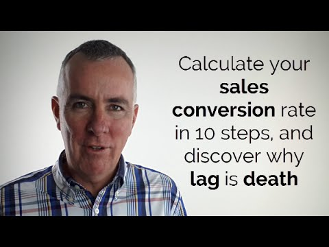 Calculate your sales conversion rate in 10 steps, and discover why lag is death