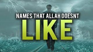 NAMES THAT ALLAH DOESN