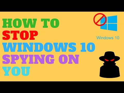 How to Stop Windows 10 Spying On You