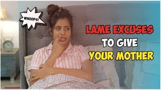 Lame Excuses To Give Your Mother | Gaelyn Mendonca
