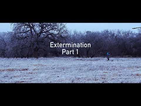Extermination Part 1
