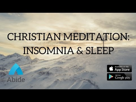 Guided Christian Meditation: Dealing With Sleep Problems & Insomnia