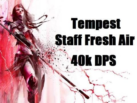 Tempest Staff Fresh Air 40k DPS