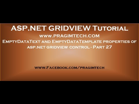 EmptyDataText and EmptyDataTemplate properties of asp.net gridview control - Part 27