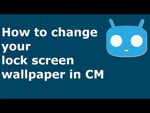How to change the lock screen wallpaper in CM