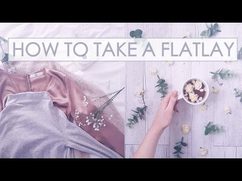 How to Flatlay   5 STEPS TO AN INSTAGRAM FLATLAY XOXO