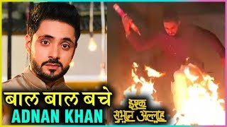 Adnan Khan aka Kabir DEADLY FIRE Stunt Video | Ishq Subhan Allah