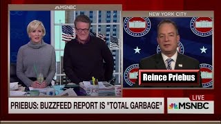 """Reince Priebus to Morning Joe: """"Buzzfeed Report Is """"Total Garbage"""""""
